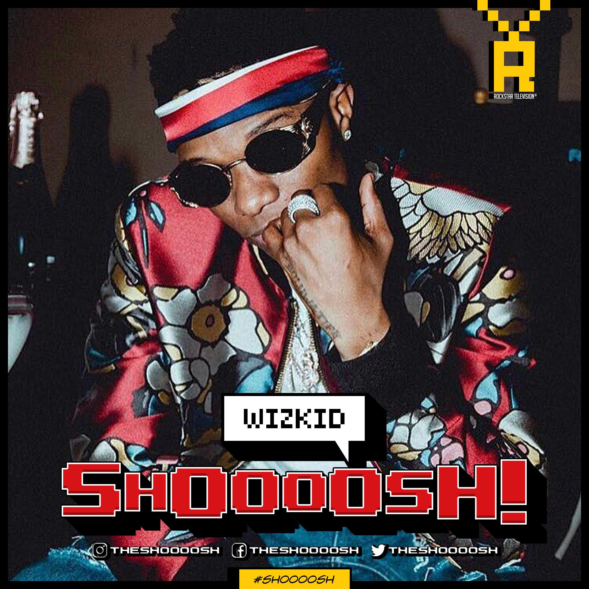shoooosh-wizkid00001