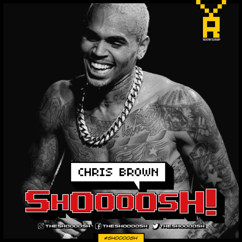 SHOOOOSH! CHRIS BROWN00001