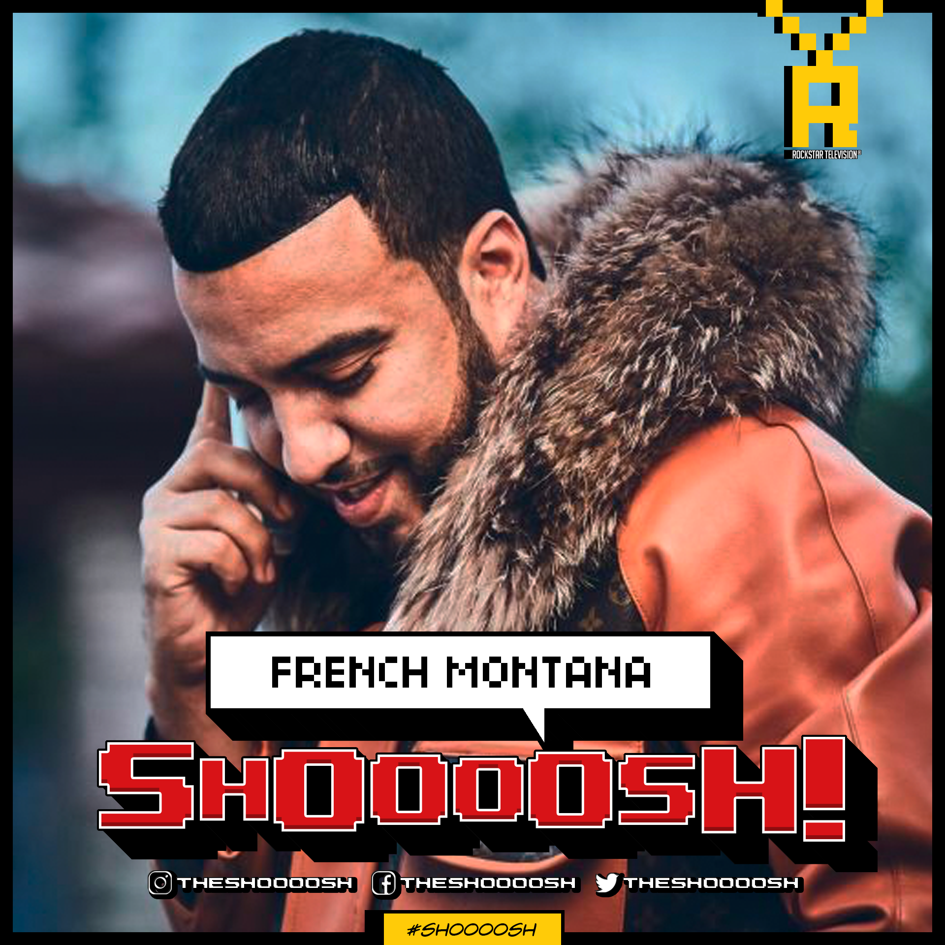 SHOOOOSH! FRENCH MONTANA00002