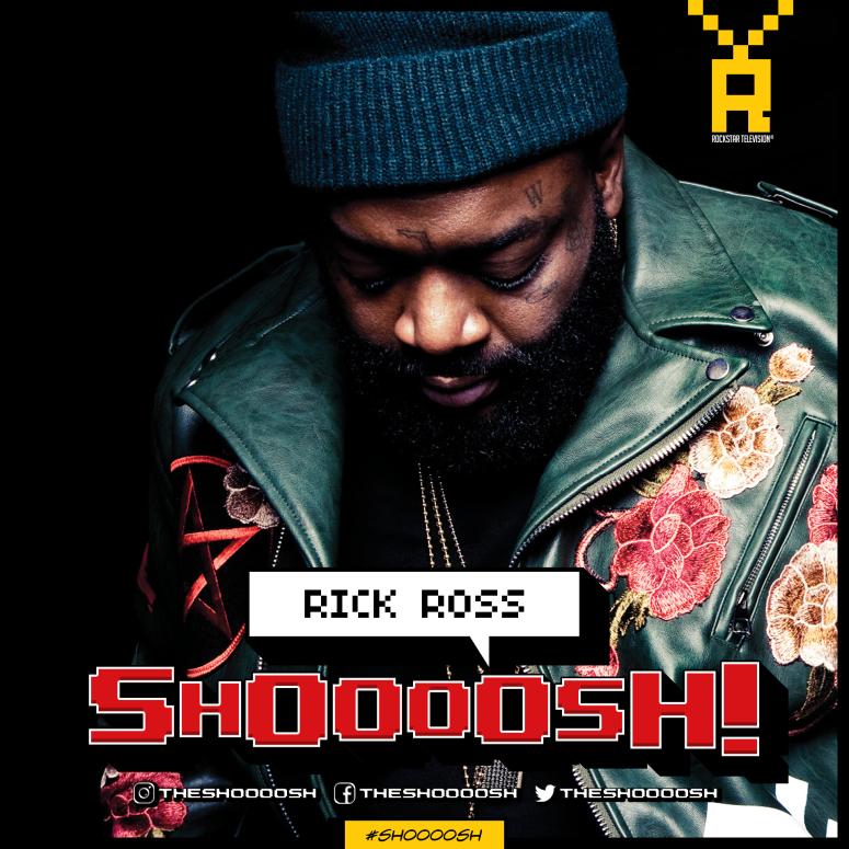 SHOOOOSH! RICK ROSS00001